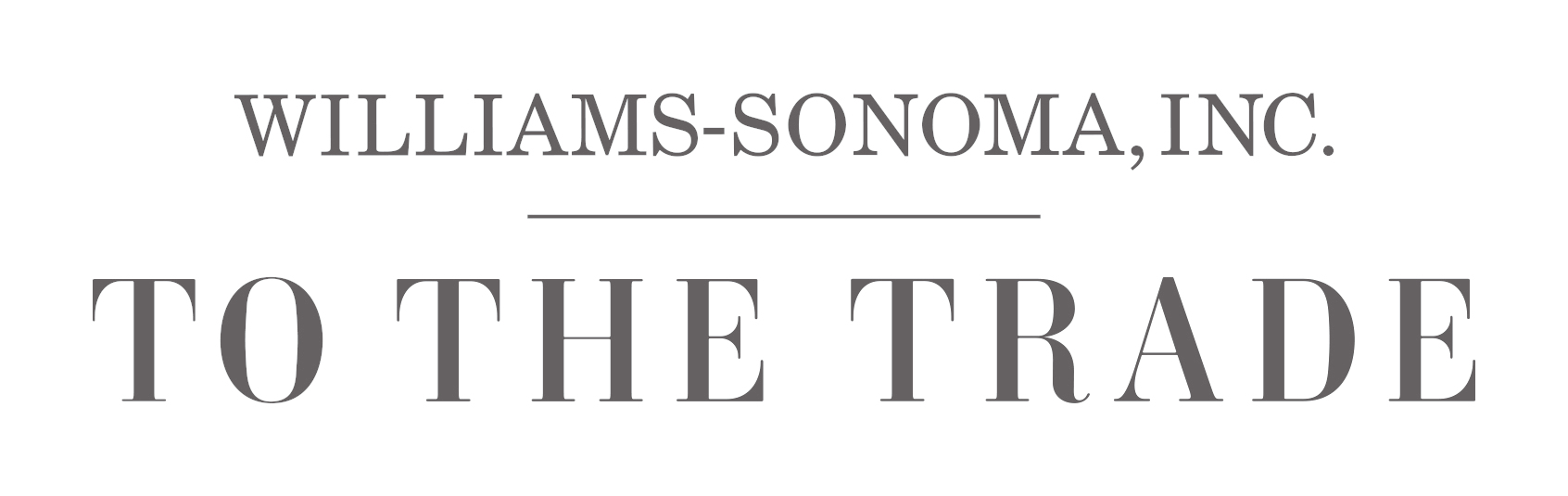 Williams Sonoma To the Trade